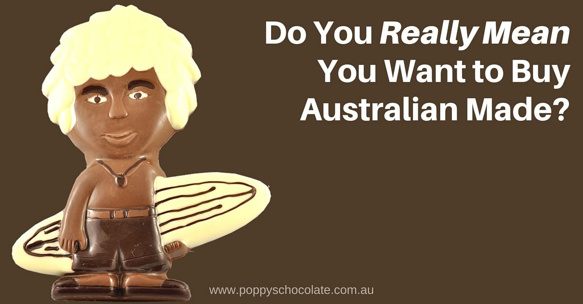 Do you really mean you want to buy Australian made?